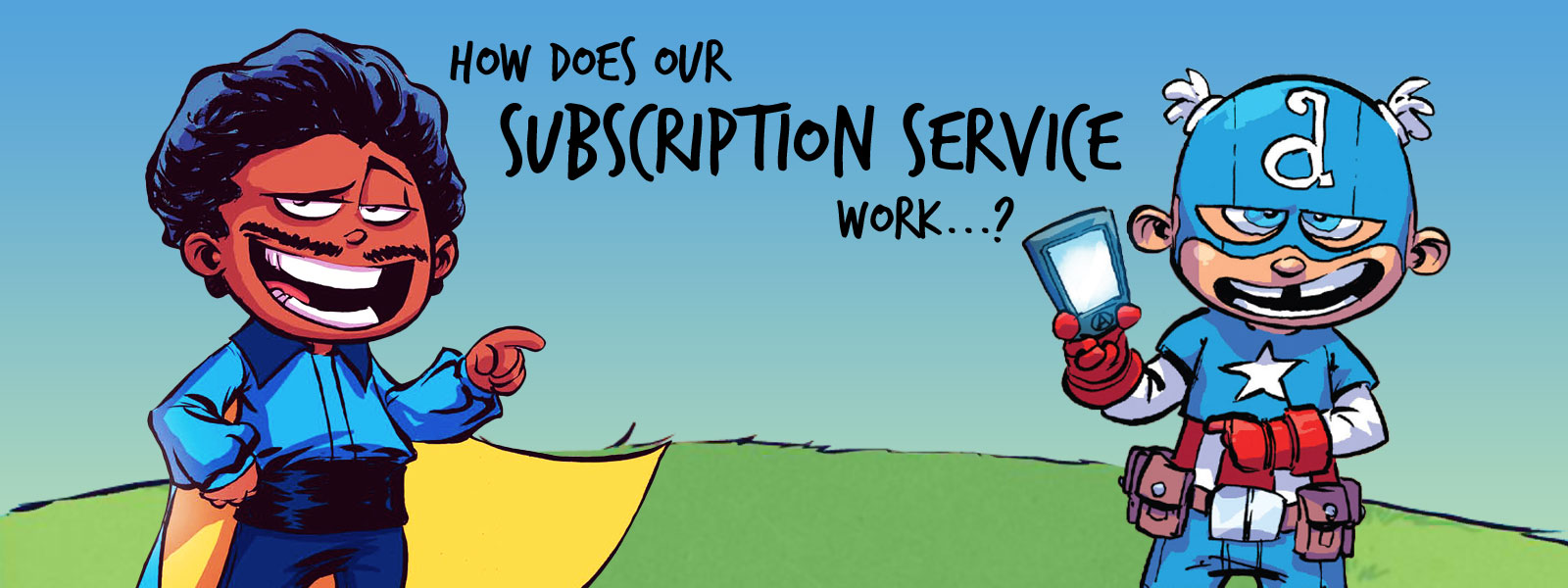How our Subscription Service works